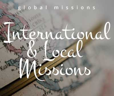 International and Local Missions